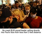 BLM squad leader - wearing no face mask - aggressively assaulted Senator Paul during entire mobbing episode