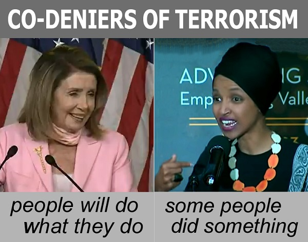 Speaker Nancy Pelosi and Rep. Ilhan Omar co-deniers of terrorism re BLM Marxist rioting and Islamist attack on 9/11