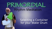 Primordial Rhythm Meditation - Water Drum